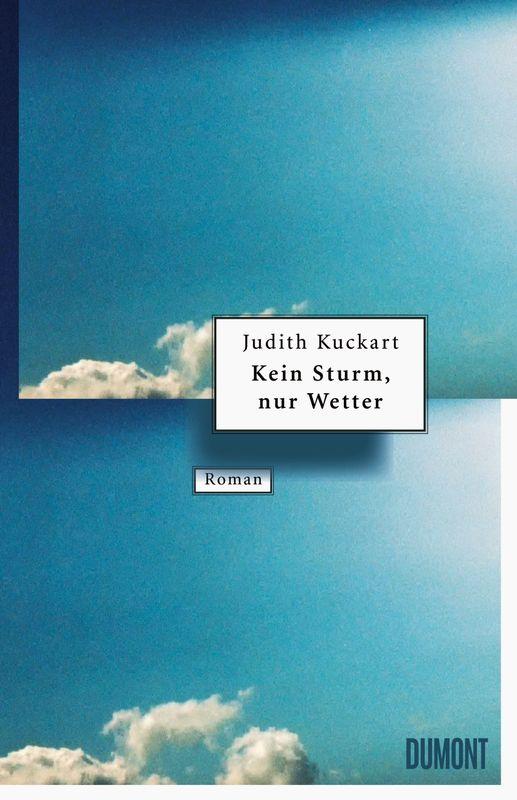 Kein Sturm, nur Wetter   Judith Kuckart