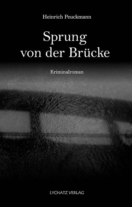 """Featured image for """"Sprung von der Brücke – neuer Kriminalroman von Heinrich Peuckmann"""""""